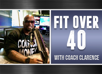 Fit Over 40 with Coach Clarence Inaugural Show