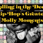 Rolling in the Deep: Hip-Hop's Greatest Molly Moments