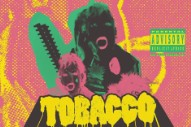 Hear Tobacco's Lewd and Goopy 'Eruption'