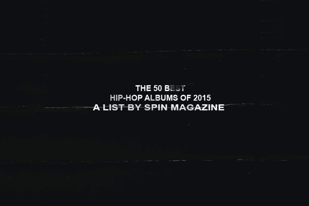 SPIN's 50 Best Hip-Hop Albums of 2015