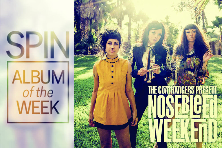 The Coathangers' Nosebleed Weekend
