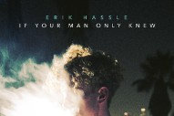 Erik Hassle Pays Tribute to Aaliyah on Impassioned New 'If Your Man Only Knew'