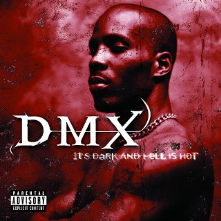04. DMX, 'It's Dark and Hell Is Hot'