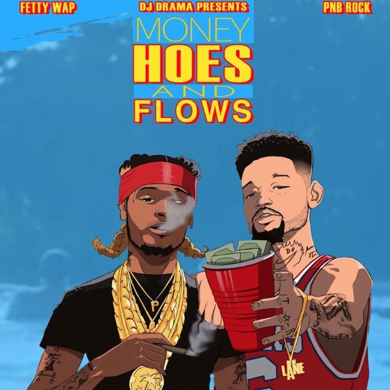 money hoes flows fetty wap pnb rock