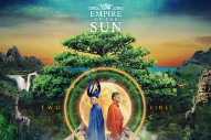 Empire of the Sun Are Growing 'Two Vines'
