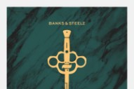 Banks & Steelz Share Album Title Track, 'Anything But Words'