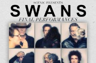 Swans Announce Final Shows
