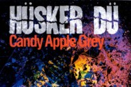 Review: Hüsker Dü – <i>Candy Apple Grey</i>