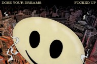 Fucked Up's Expansive, Operatic <i>Dose Your Dreams</i> Cements Their Legacy