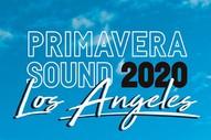 Barcelona's Primavera Sound Festival Is Coming to Los Angeles in 2020