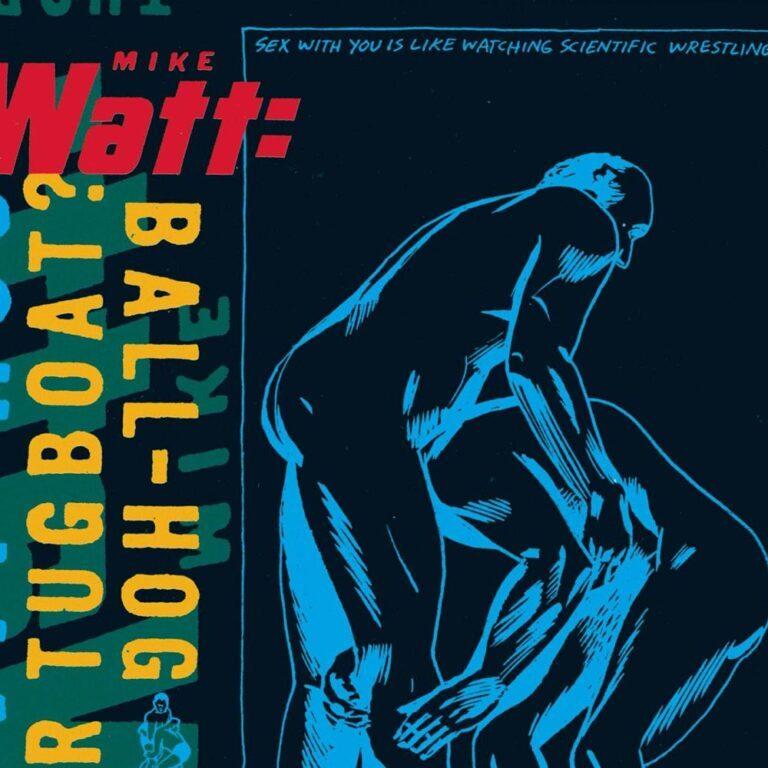 Mike Watt Ball-Hog or Tugboat