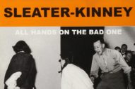 A Party That's Over Before It's Begun: Sleater-Kinney's <i>All Hands on the Bad One</i> Turns 20