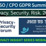 October Event Spotlight: CISO / CPO GDPR Summits, Privacy + Security Forum, IAPP PSR, TrustArc / RADAR IAPP Welcome Party, KnowledgeNet & Privacy Insight Series Webinar