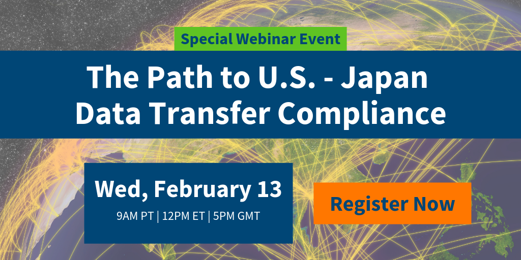 Special Webinar Event! The Path to U.S.- Japan Data Transfer Compliance