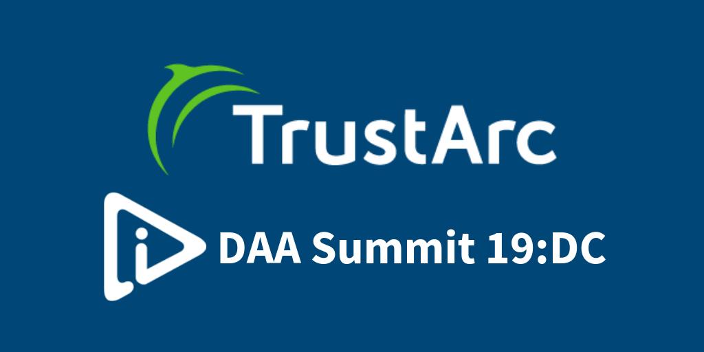 TrustArc Sponsors and Participates at DAA Summit 19:DC