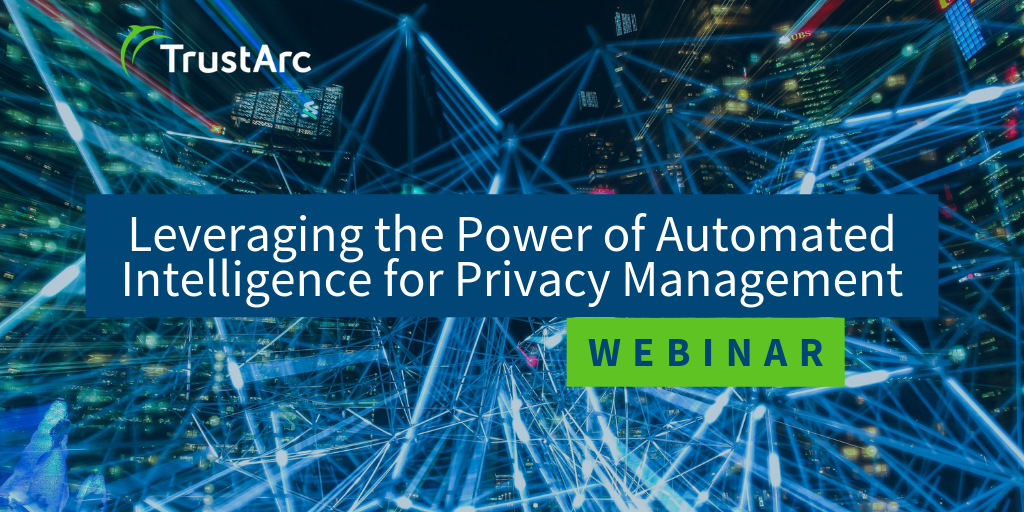 Upcoming Webinar – Leveraging the Power of Automated Intelligence for Privacy Management