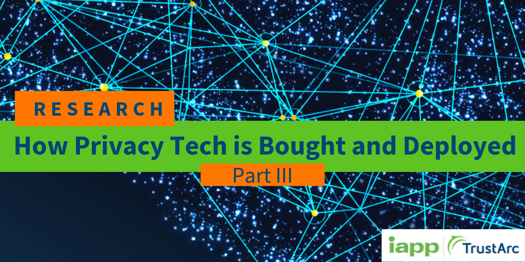 Top Three Fastest Growing Privacy Tech Tools – 2019 IAPP & TrustArc Research Blog Series - Part III