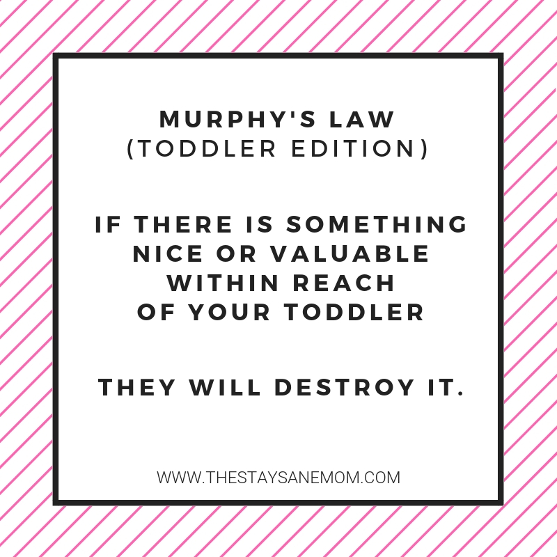 Murphy's Law, Toddler Edition