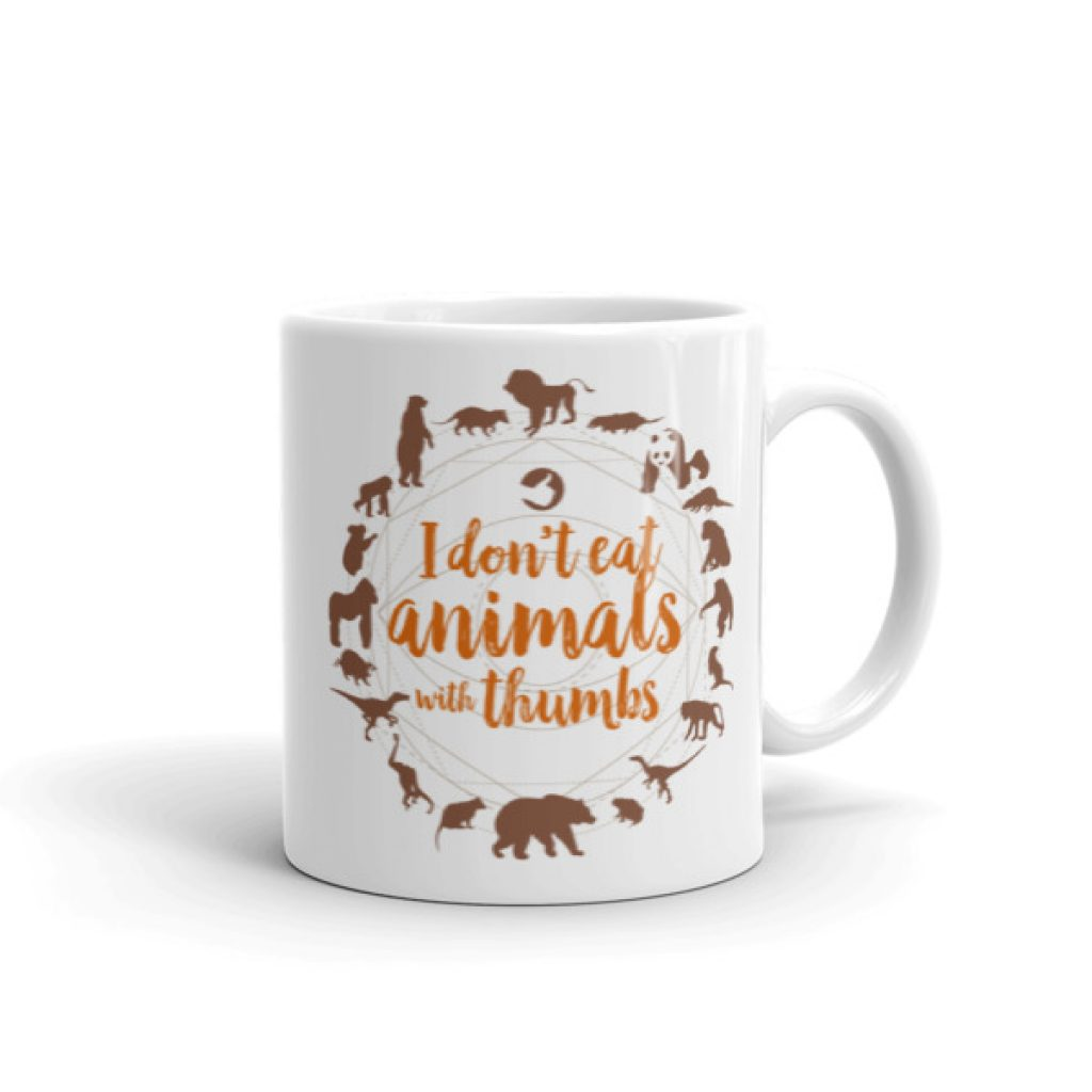 Don't Eat Animals With Thumbs Mug