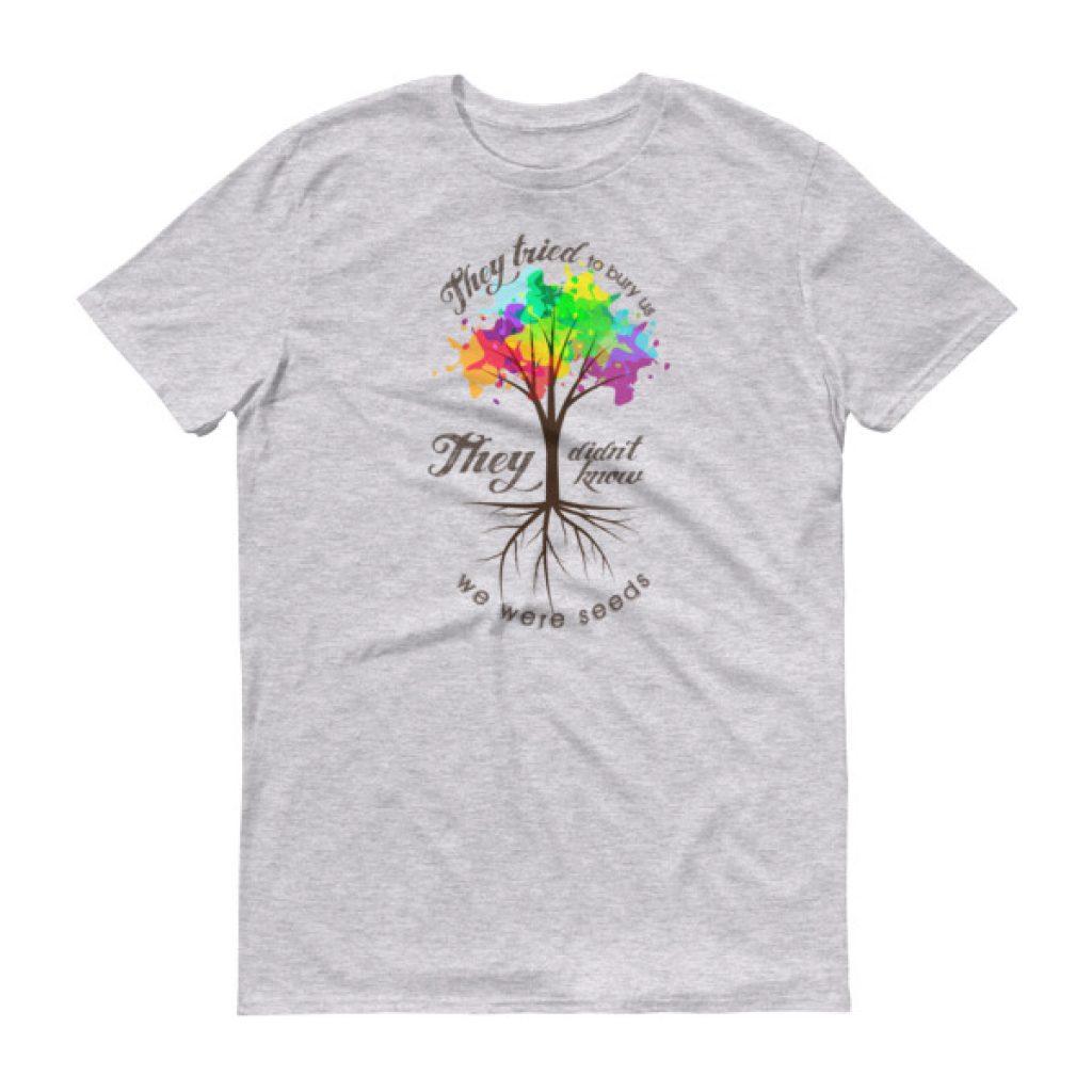 We Were Seeds Color Short sleeve t-shirt