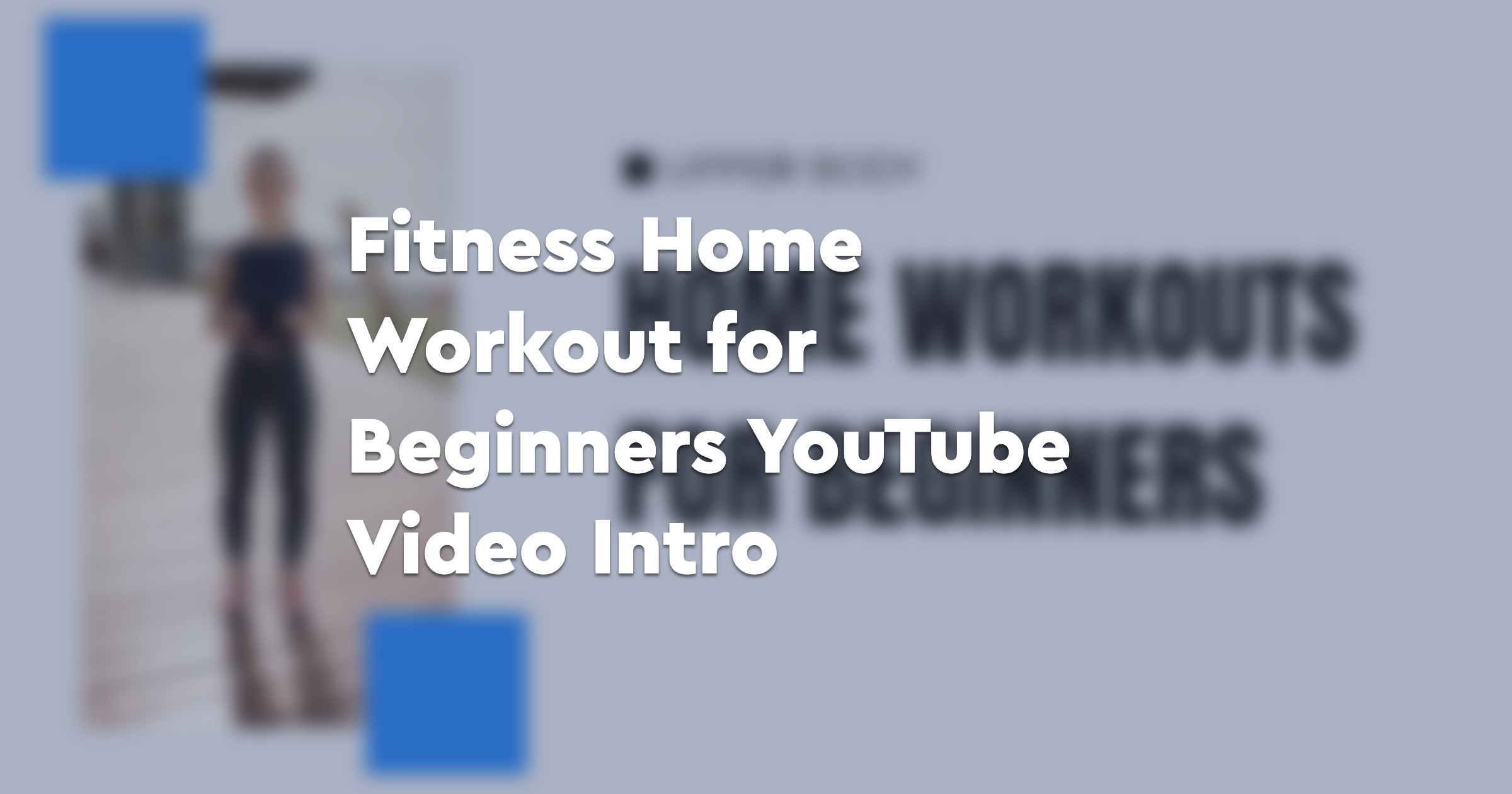 Fitness Home Workout for Beginners YouTube Video Intro
