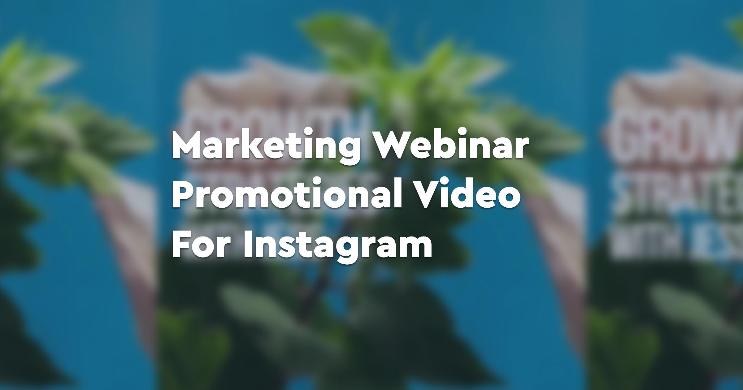 Marketing Webinar Promotional Video For Instagram