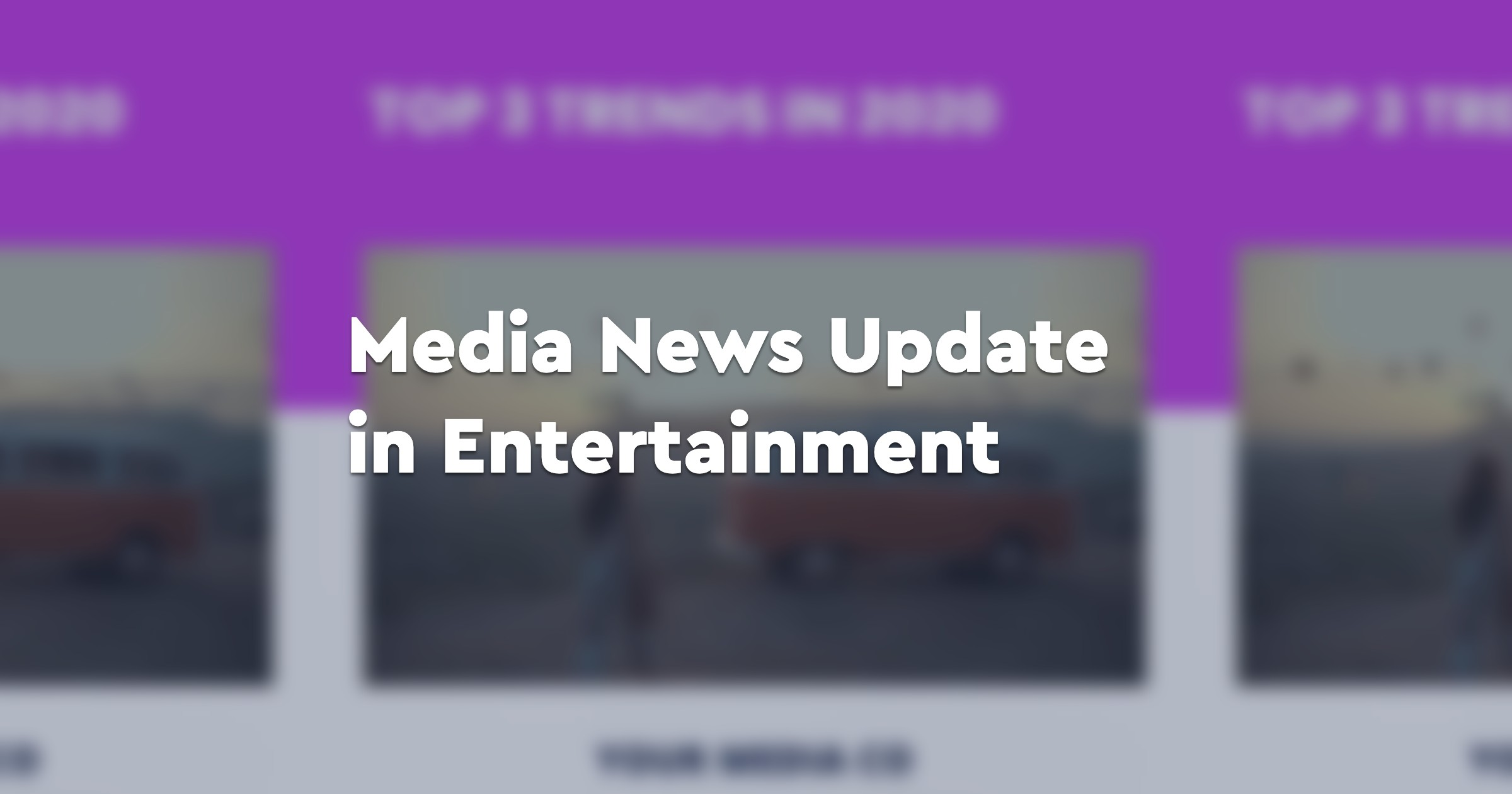 Media News Update in Entertainment