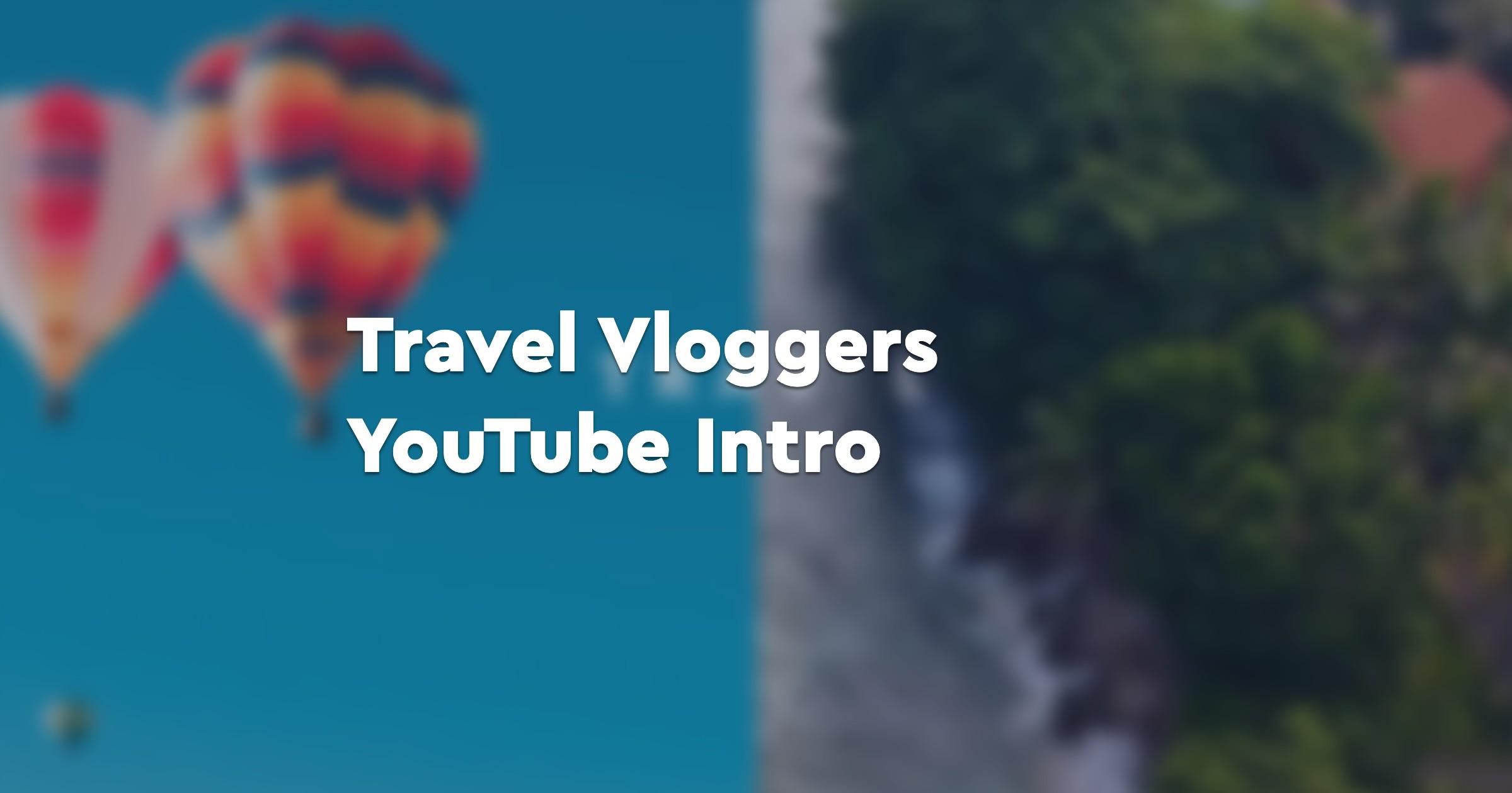 Travel Vloggers YouTube Intro