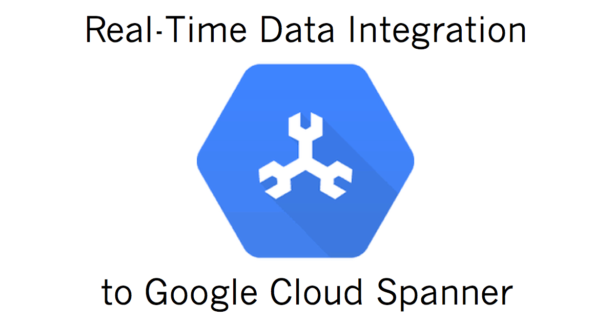 Real-Time Data Integration to Google Cloud Spanner