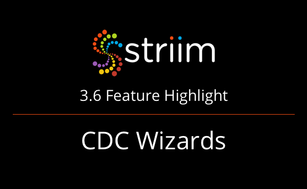 3.6 Feature Highlight CDC Wizards