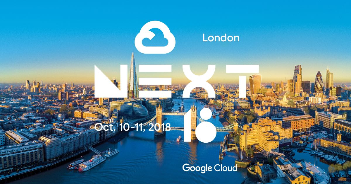 Google Next London 2018
