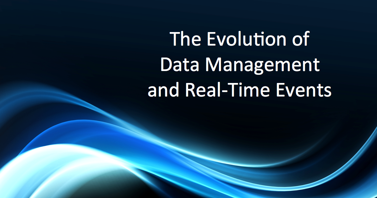 The Evolution of Real-Time Events