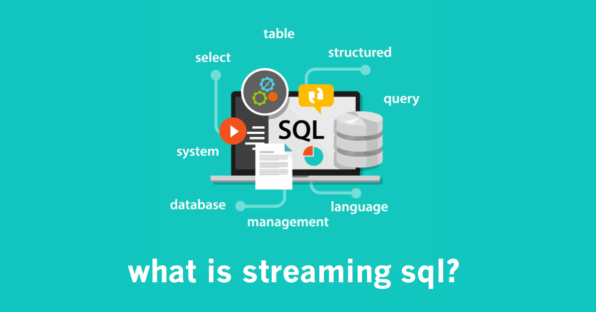 What is Streaming SQL?
