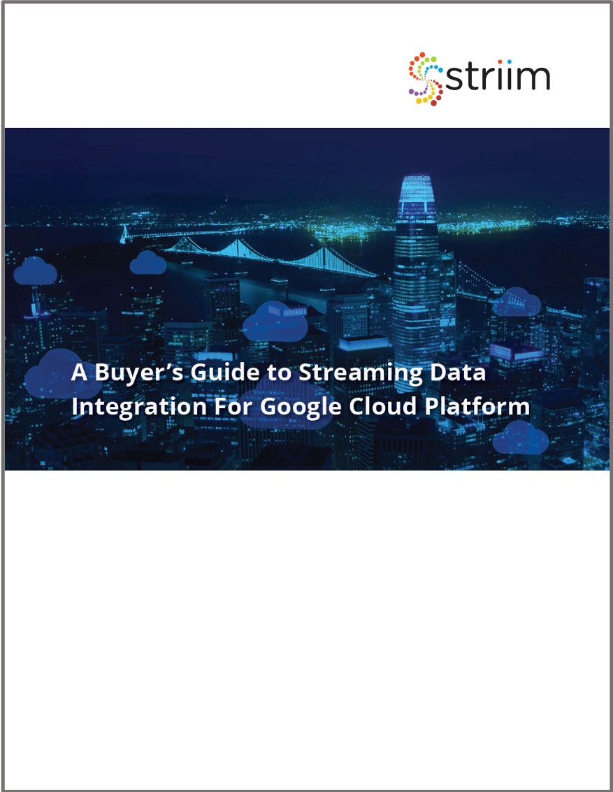 A Buyer's Guide to Streaming Data Integration to Google Cloud Platform