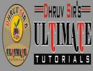Dhruv Sirs Ultimate Tutorials coaching class