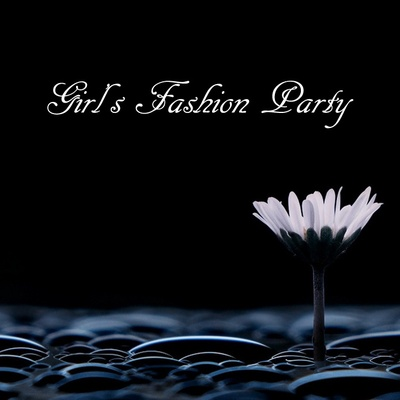 Girl's Fashion Party