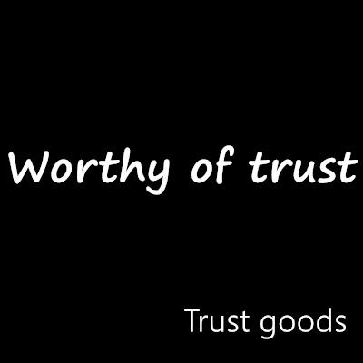 Trust goods
