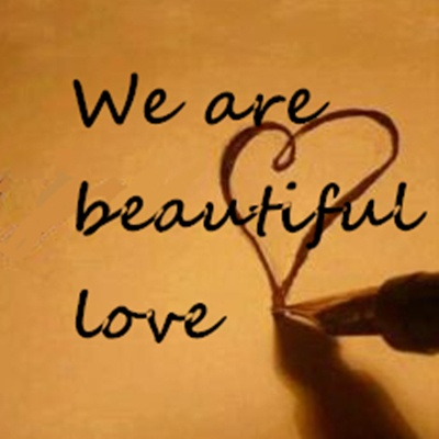 We Are Beautiful Love