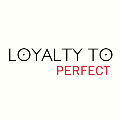 Loyalty to Perfect