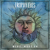 Trophy Eyes : Mend, Move On