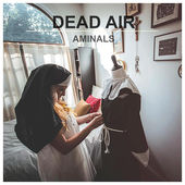 Aminals : Dead Air