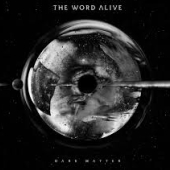 The Word Alive : Dark Matter