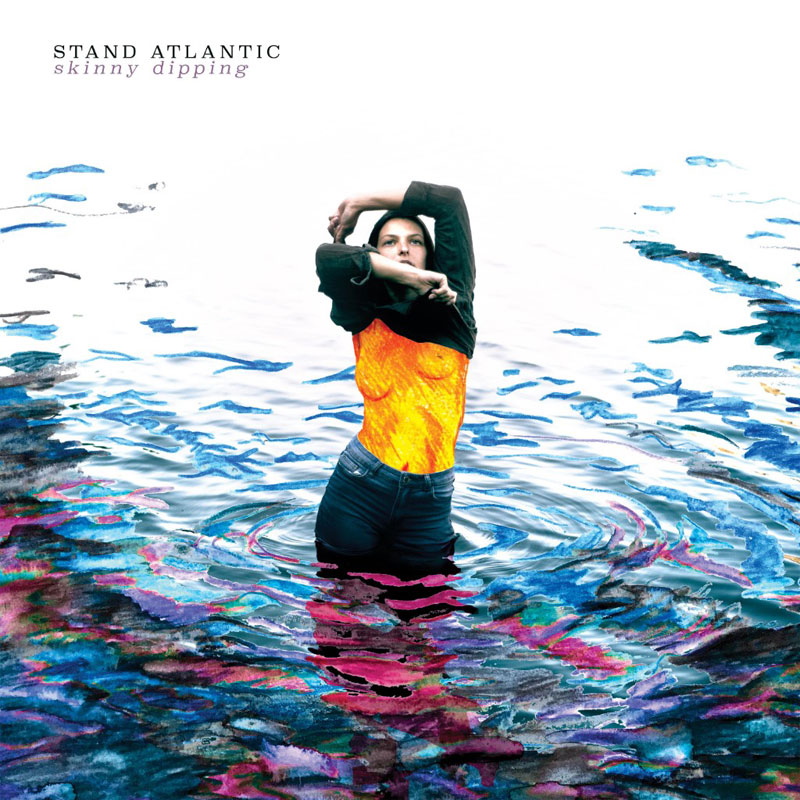 Stand Atlantic : Skinny Dipping