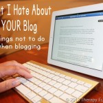 What I Hate About Your Blog