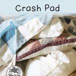 Making a Crash Pad