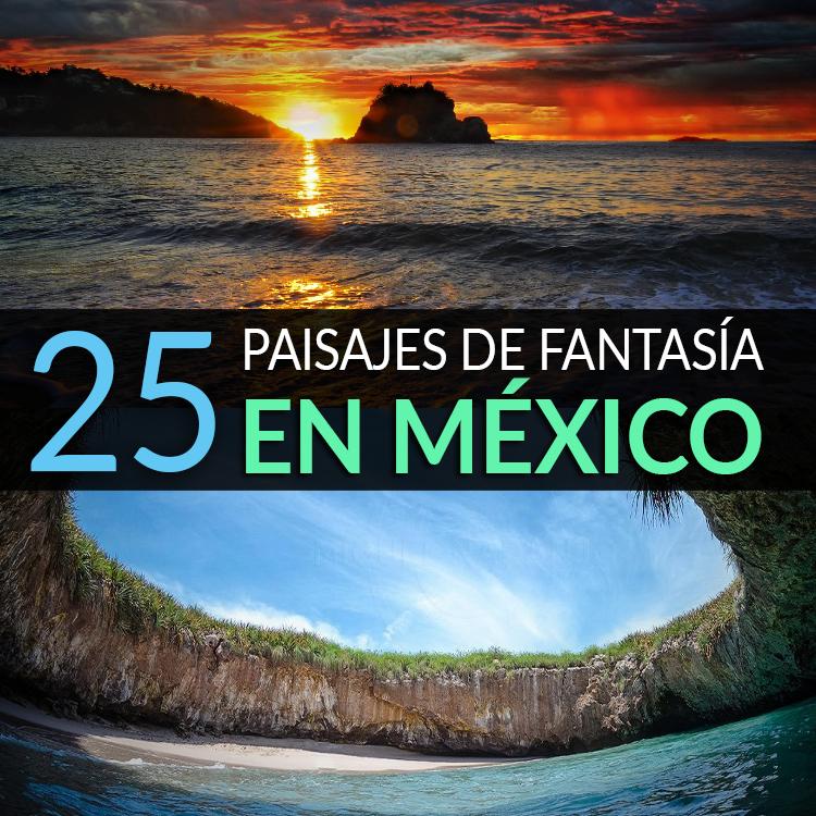 25 Paisajes De Fantasia En Mexico Tips Para Tu Viaje - Imagenes-de-paisajes