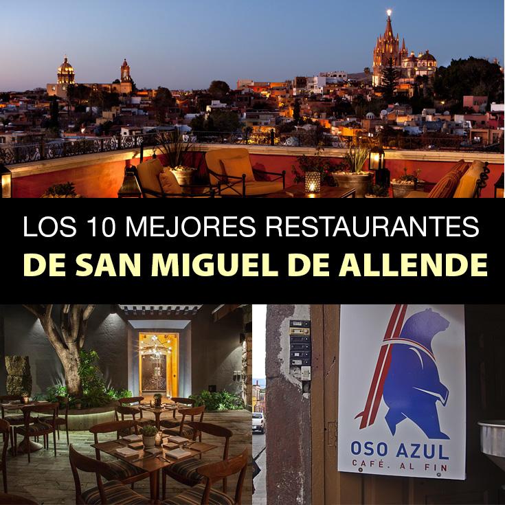 Los 10 Mejores Restaurantes De San Miguel De Allende Tips