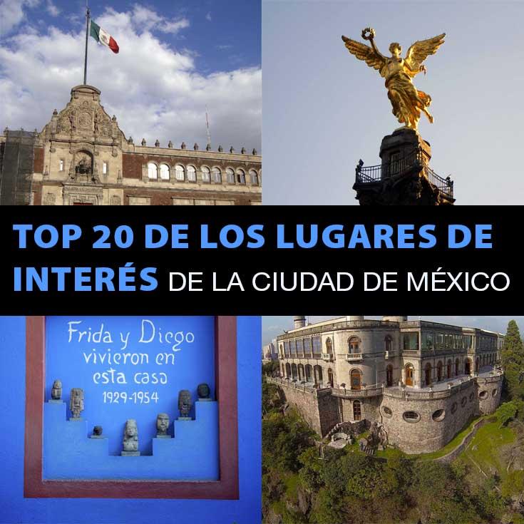 TOP 20 Lugares De Interés En La Ciudad De México Que Tienes Que ...