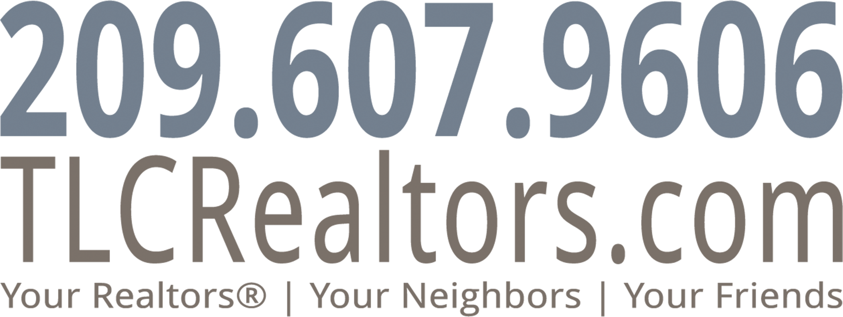 TLC contact information - 209-607-9606 - tlcrealtors.com