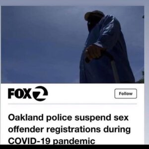 Oakland Police Suspend Sex Offender Registrations During COVID-19 Pandemic